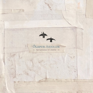 Ólafur Arnalds - Variations of Static (Erased Tapes)