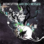 Boxcutter - Arecibo Message (Planet Mu)