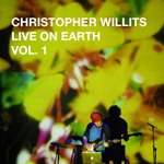 Christopher Willits - Live On Earth - Vol. 1 (self)