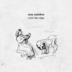 Sam Amidon - I See The Sign (Bedroom Community)