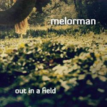 Melorman - Out In A Field (Symbolic Interaction)