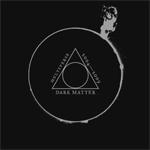 Dark Matter Multiverse 2004 – 2009