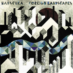 Hauschka - Foreign Landscapes (130701)
