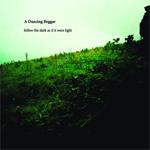 A Dancing Beggar - Follow The Dark As If It Were Light (Audiobulb)