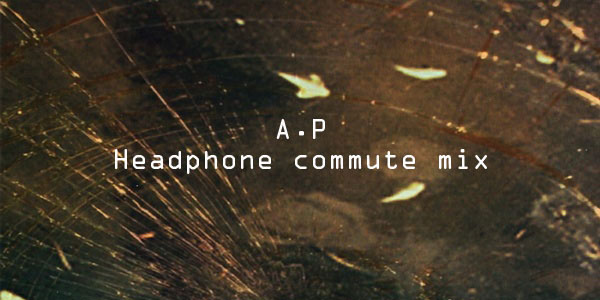 A P Headphone commute mix