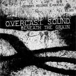Overcast Sound - Beneath The Grain