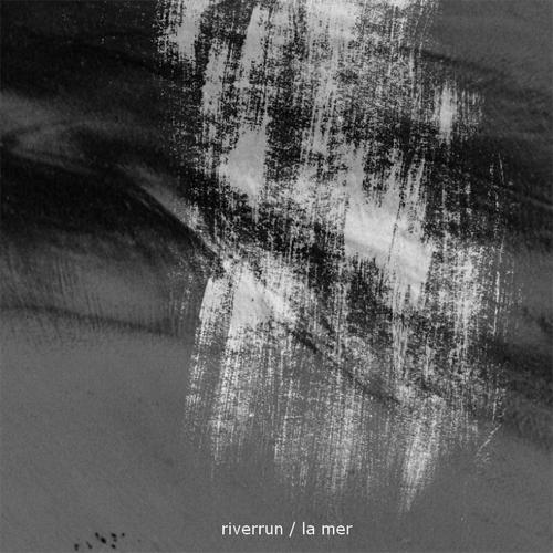 Riverrun - La Mer