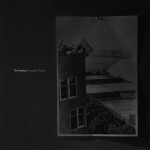 Tim Hecker - Dropped Pianos (Kranky)