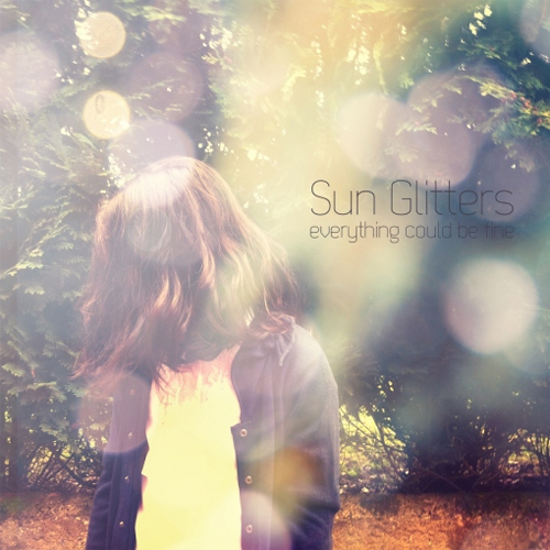 Sun Glitters – Everything Could Be Fine