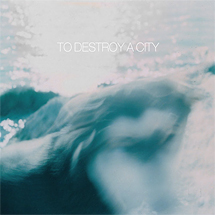 To Destroy A City - To Destroy A City