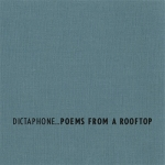 Dictaphone - Poems From A Rooftop (Sonic Pieces)