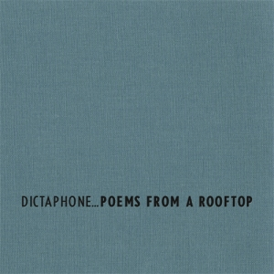 Dictaphone – Poems From A Rooftop