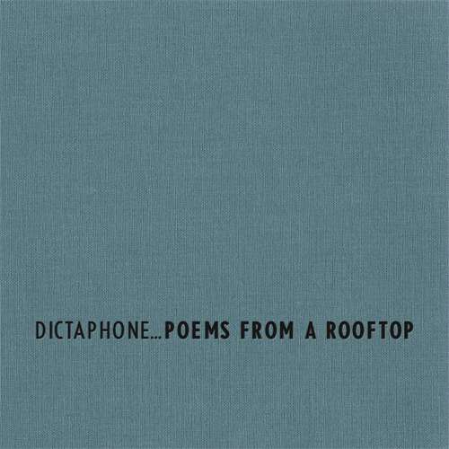 Dictaphone Poems From A Rooftop Sonic Pieces Headphone Commute
