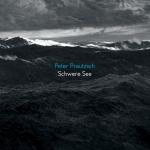 Peter Prautzsch – Schwere See (Neo Ouija / Palacmusic)