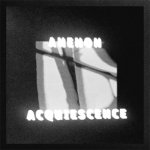 Anenon - Acquiescence (Non Projects)