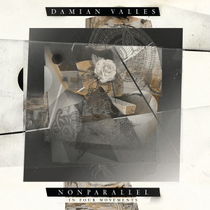 Damian Valles ‎- Nonparallel (In Four Movements) (Experimedia)