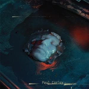 Paul Corley - Disquiet