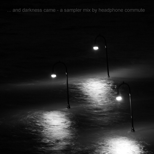 ... and darkness came - a sampler mix
