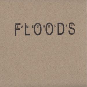 James Murray - Floods