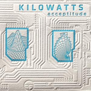 KiloWatts - Acceptitude