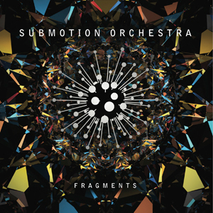 Submotion Orchestra - Fragments