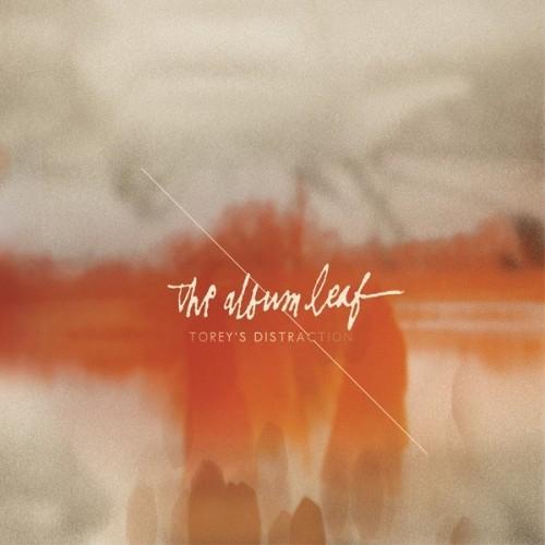 The Album Leaf - Torey's Distraction