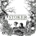 Clint Mansell - Stoker OST (Milan)