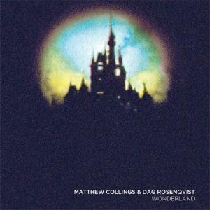 Matthew Collings & Dag Rosenqvist - Wonderland