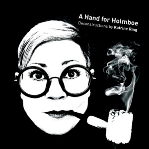 Katrine Ring - A Hand for Holmboe