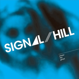 Signal Hill - Chase The Ghost
