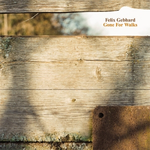 Felix Gebhard - Gone For Walks