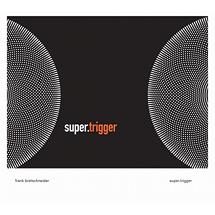 Frank Bretschneider - Super Trigger