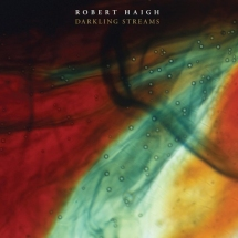 Robert Haigh - Darkling Streams