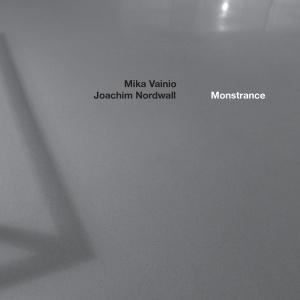 Mika Vainio  Joachim Nordwall – Monstrance (Touch)