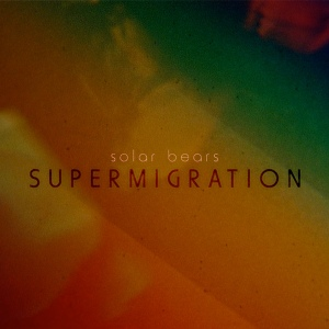 Solar Bears – Supermigration (Planet Mu)