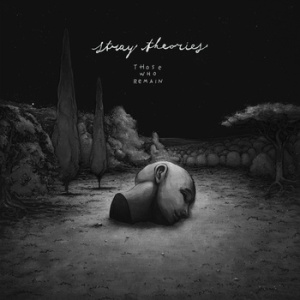 Stray Theories – Those Who Remain