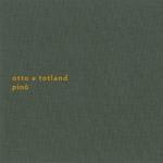 Otto A Totland - Pinô (Sonic Pieces)