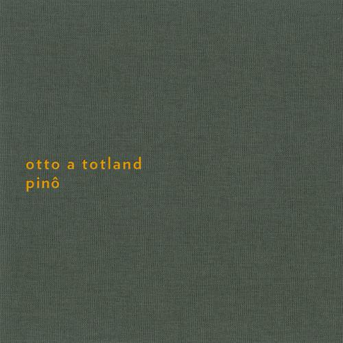 Otto A Totland - Pinô