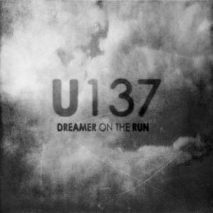 U137 – Dreamer on the Run