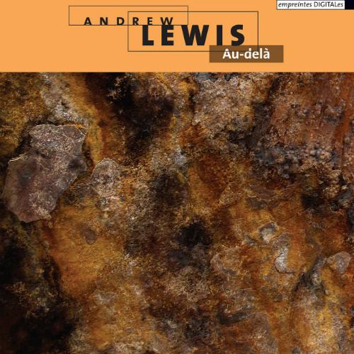 Andrew Lewis - Au-Delà - empreintes DIGITALes