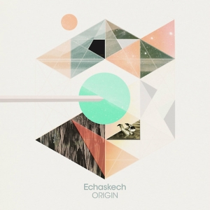 Echaskech - Origin - Just Music