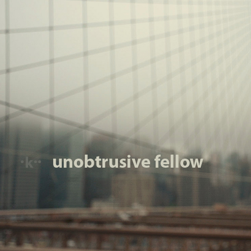 k_-_unobstrutive_fellow