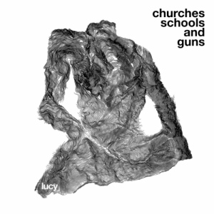Lucy - Churches Schools And Guns - Stroboscopic Artefacts