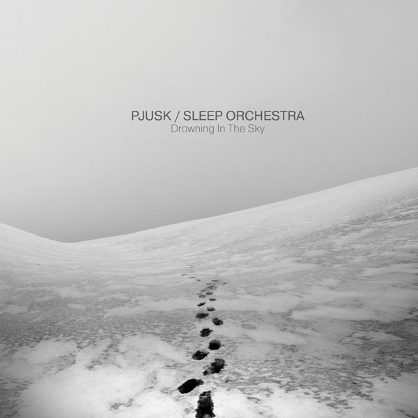 Pjusk Sleep Orchestra - Drowning in the Sky - Dronarivm