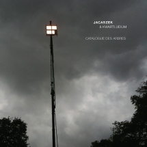 Jacaszek & Kwartludium - Catalogue des Arbres - Touch