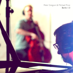 Peter Gregson & Michael Price - Berlin 1-3