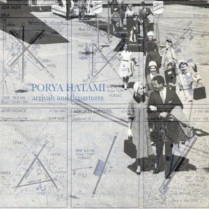 Porya Hatami - Arrivals And Departures - Time Released Sound
