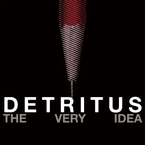 Detritus ‎– The Very Idea