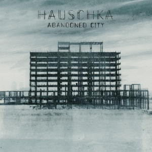Hauschka ‎– Abandoned City
