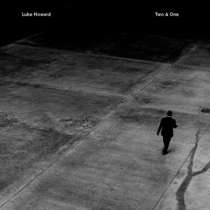 Luke Howard – Two & One